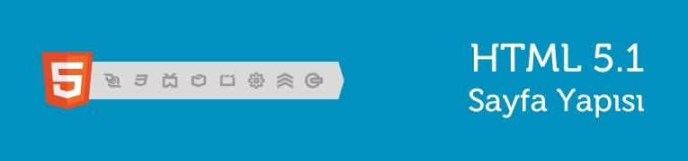 HTML 5.1 Sayfa Yapısı